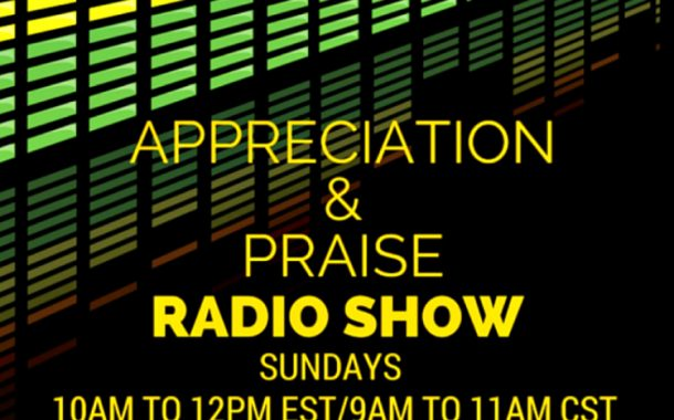Appreciation & Praise Radio Show