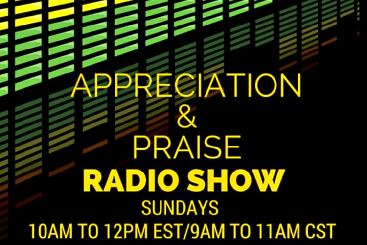 Appreciation & Praise Radio Show